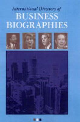 International Directory of Business Biographies (Hardback)