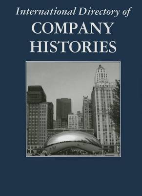 International Directory of Company Histories - International Directory of Company Histories (Hardback)