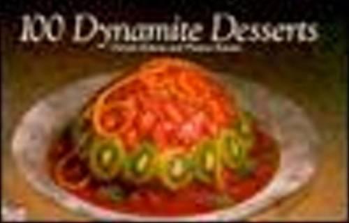 100 Dynamite Desserts - Nitty Gritty Cookbooks (Paperback)