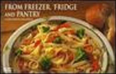 From Freezer, 'Fridge and Pantry - Nitty Gritty Cookbooks (Paperback)