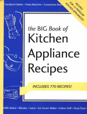 Big Book of Kitchen Appliance Recipes (Spiral bound)