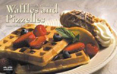 The New Book of Waffles & Pizelles - Nitty Gritty Cookbooks (Paperback)