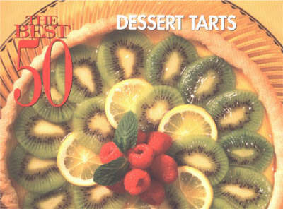 The Best 50 Dessert Tarts (Paperback)