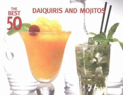 The Best 50 Daiquiris & Mojitos (Paperback)