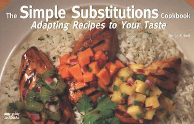 The Simple Substitutions Cookbook: Adapting Recipes to Your Taste - Nitty Gritty Cookbooks (Paperback)