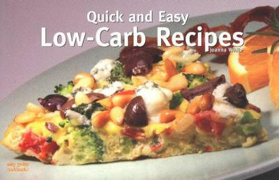 Quick and Easy Low Carb Recipes (Paperback)