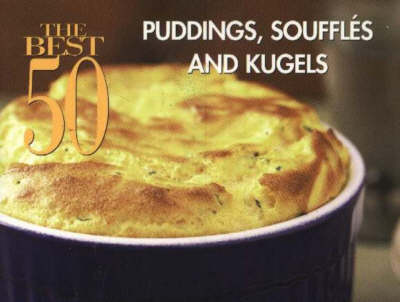 The Best 50 Puddings Souffles and Kugels (Paperback)