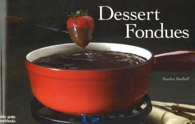 Dessert Fondues - Nitty Gritty Cookbooks (Paperback)