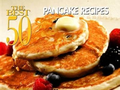The Best 50 Pancake Recipes (Paperback)