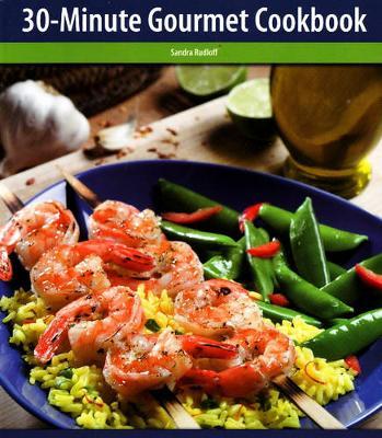 The 30-Minute Gourmet Cookbook (Paperback)