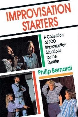 Improvisation Starters: A Collection of 900 Improvisation Situations for the Theater (Paperback)