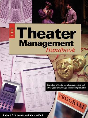 Theater Managemenr Handbook: From Box Office to Payroll, Proven Plans and Strategies for Running a Successful Production (Paperback)