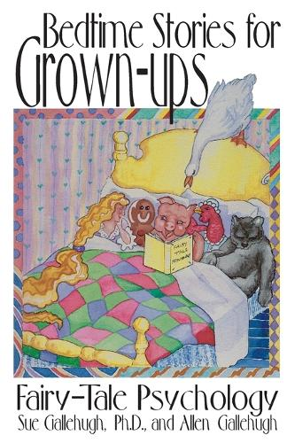 Bedtime Stories for Grown-ups: Fairy Tale Psychology (Paperback)