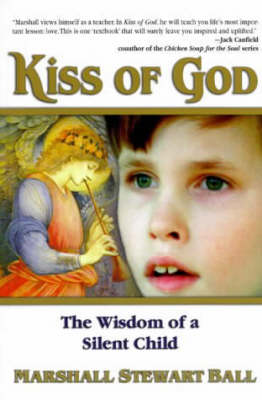 The Kiss of God: The Wisdom of a Silent Child (Paperback)