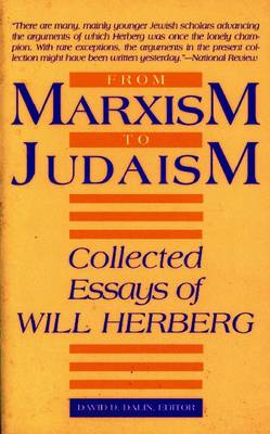 From Marxism to Judaism: Selected Essays of Will Herberg (Paperback)