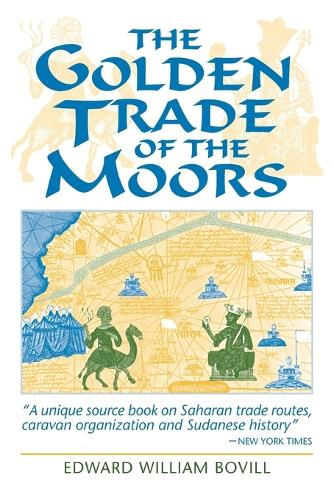 The Golden Trade of the Moors: West African Kingdoms in the Fourteenth Century (Paperback)