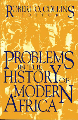 Problems in African History v. 3; Problems in the History of Modern Africa - Problems in African History (Paperback)