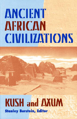 Ancient African Civilizations: Kush and Axum (Hardback)