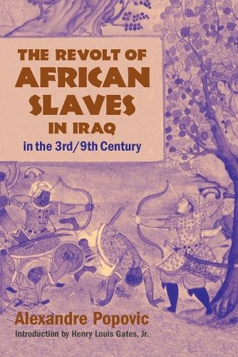 The Revolt of African Slaves in Iraq in the III-IX Century (Paperback)