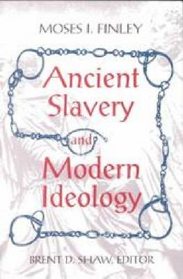 Ancient Slavery and Modern Ideology (Paperback)