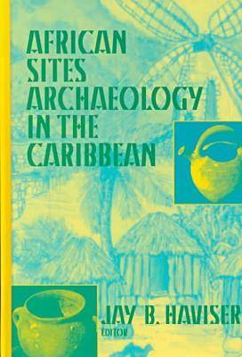 African Sites: Archaeology in the Caribbean (Hardback)