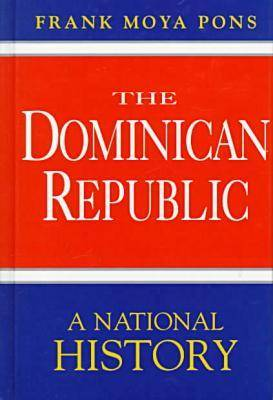 The Dominican Republic: A National History (Paperback)