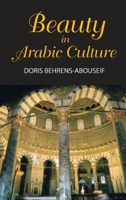 Beauty in Arabic Culture - Princeton series on the Middle East (Hardback)