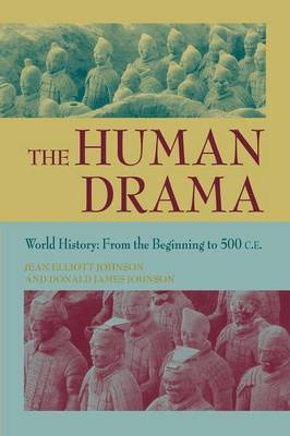 The The Human Drama: The Human Drama v. 1; From the Beginning to 500 C.E. From the Beginning to 500 C.E. v. 1 (Paperback)