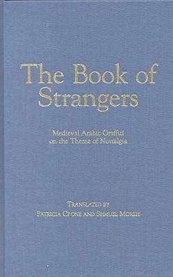 The Book of Strangers: Medieval Arabic Graffiti on the Theme of Nostalgia (Hardback)