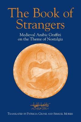 The Book of Strangers: Medieval Arabic Graffiti on the Theme of Nostalgia (Paperback)