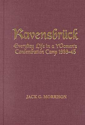 Ravensbruck: Everyday Life in a Women's Concentration Camp (Hardback)