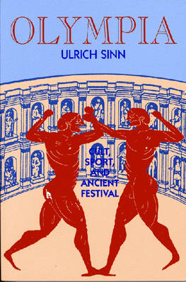 Olympia: Cult, Sport and Ancient Festival (Paperback)