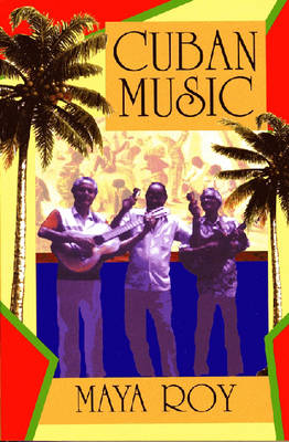 Cuban Music: From Son and Rumba to the Buena Vista Social Club and Timba Cubana (Paperback)