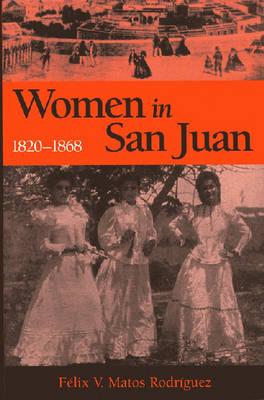 Women in San Juan, 1820-1868 (Paperback)