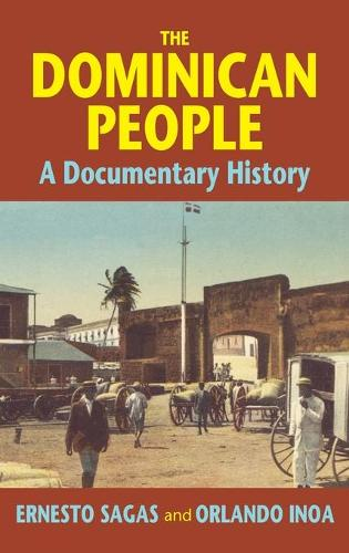 The Dominican People: A Documentary History (Hardback)