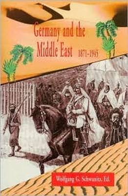 Germany and the Middle East, 1871-1945 (Paperback)