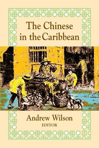 The Chinese in the Caribbean (Paperback)
