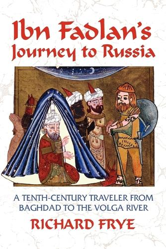 Ibn Fadlan's Journey to Russia: A Tenth-century Traveler from Baghdad to the Volga River (Paperback)