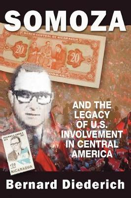 Somoza and the Legacy of U.S. Involvement in Central America (Paperback)