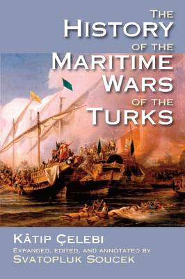 The History of the Maritime Wars of the Turks (Hardback)