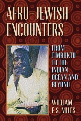 Afro-Jewish Encounters: From Timbuktu to the Indian Ocean and Beyond (Hardback)