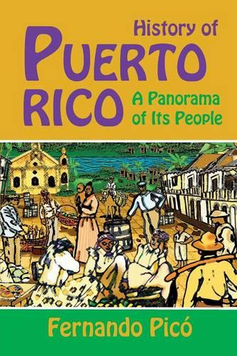 History of Puerto Rico: A Panorama of Its People (Paperback)