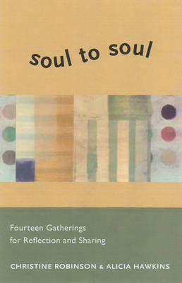 Soul to Soul: Fourteen Gatherings for Reflection and Sharing (Paperback)