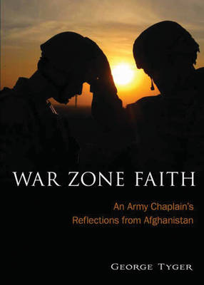 War Zone Faith: An Army Chaplain's Reflections from Afghanistan (Paperback)
