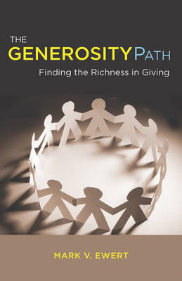 Generosity Path: Finding the Richness in Giving (Paperback)