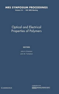 Optical and Electrical Properties of Polymers: Volume 214 - MRS Proceedings (Hardback)