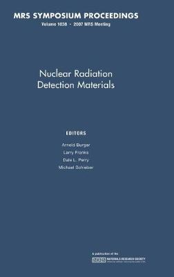 Nuclear Radiation Detection Materials: Volume 1038 - MRS Proceedings (Hardback)