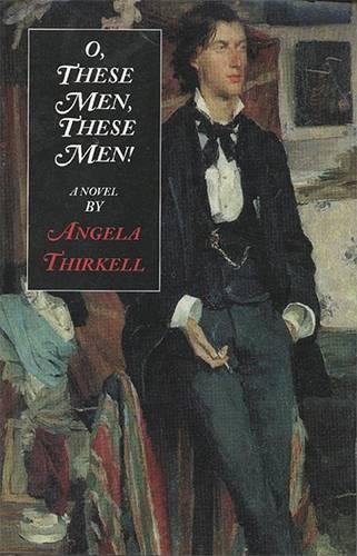 O', These Men, These Men: A Novel (Paperback)