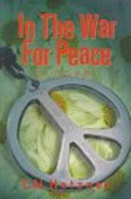 In the War for Peace: A Novel (Hardback)