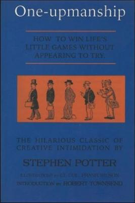 One-Upmanship: How to Win Life's Little Games Without Appearing to Try (Paperback)